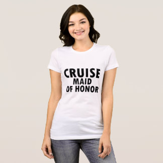 Cruise Maid of Honor T-Shirt