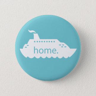 Cruise Ship Home - blue 2 Inch Round Button