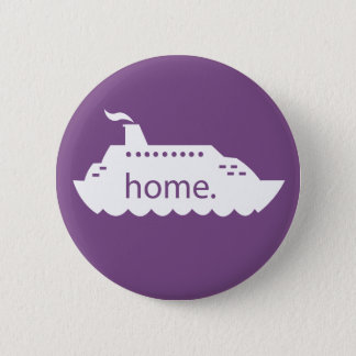 Cruise Ship Home - purple 2 Inch Round Button