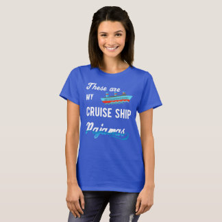 Cruise Ship Pajamas T-Shirt