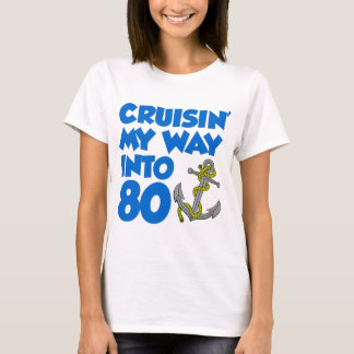 Cruisin' My Way Into 80 T-Shirt