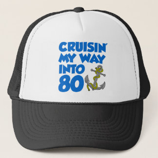 Cruisin' My Way Into 80 Trucker Hat