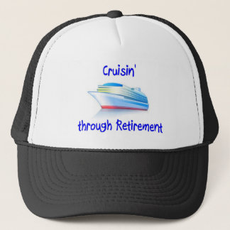 cruisin' through retirement trucker hat