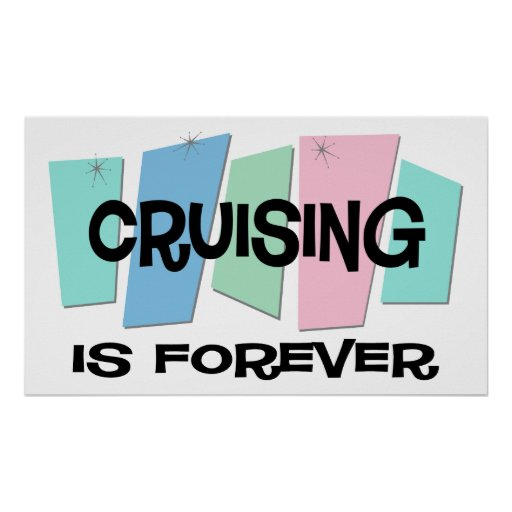 Cruising Is Forever Posters