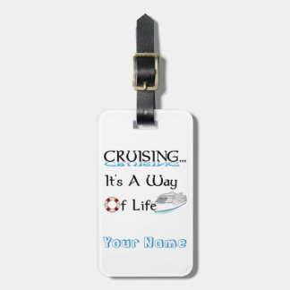 Cruising... It's a Way of Life Luggage Tag