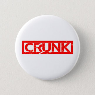Crunk Stamp 2 Inch Round Button