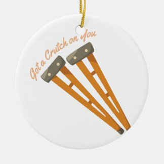 Crutch On You Ceramic Ornament