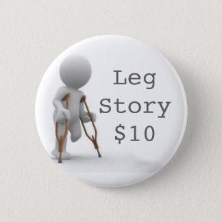 CRUTCHESLARGE, LegStory$10 2 Inch Round Button