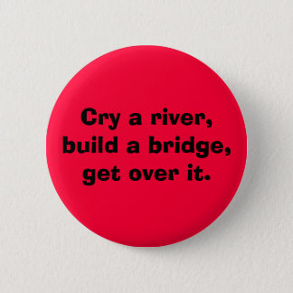 Cry a river 2 inch round button