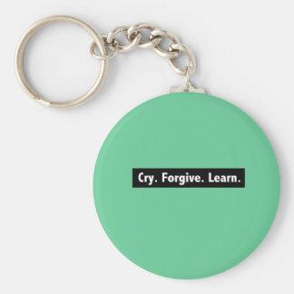 Cry. Forgive. Learn. Basic Round Button Keychain