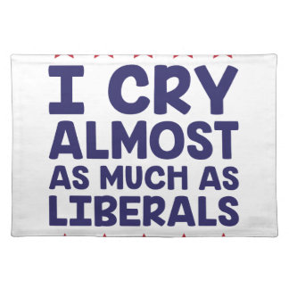 Crying Liberals Placemat