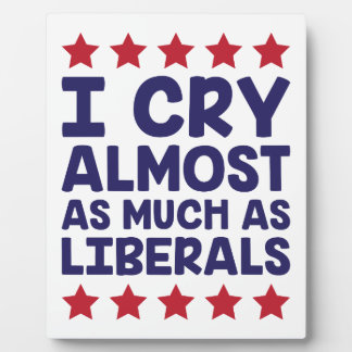 Crying Liberals Plaque