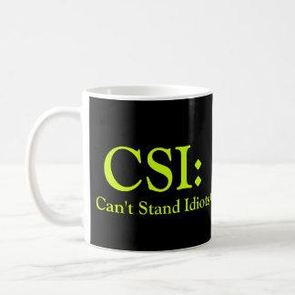 CSI: Can't Stand Idiots Classic White Coffee Mug