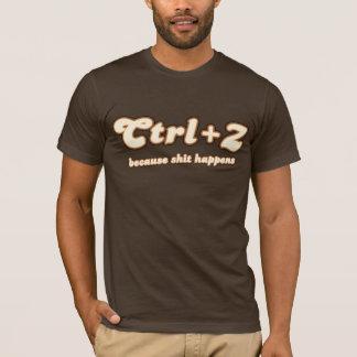 Ctrl + Z  Because... T-Shirt