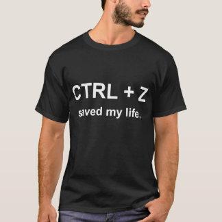 CTRL + Z saved my life T-Shirt