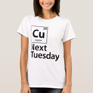 CU Next Tuesday T-Shirt
