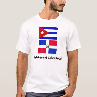 Cuba_flag, DominicanR_flag, Dominican and Cuban... T-Shirt