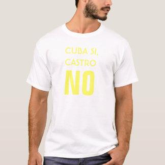 Cuba Si, Castro NO T-Shirt