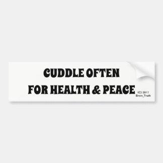 CUDDLE OFTEN FOR HEALTH & PEACE BUMPER STICKER
