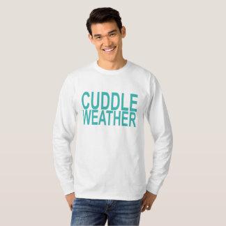 Cuddle Weather .Cuddle Weather . T-Shirt