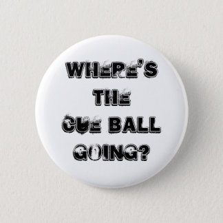 Cue Ball Snooker Quote Badge 2 Inch Round Button