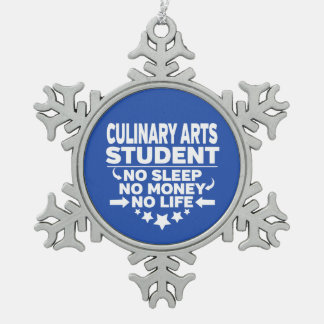 Culinary Arts Student No Life or Money Snowflake Pewter Christmas Ornament