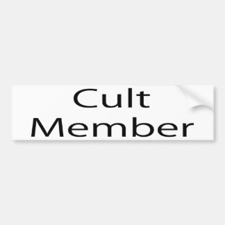 Cult Member Car Bumper Sticker