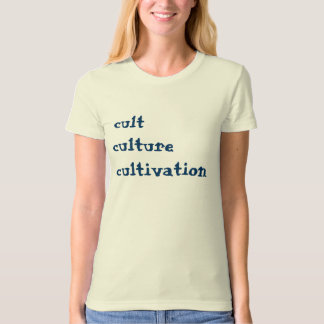 cultculturecultivation T-Shirt