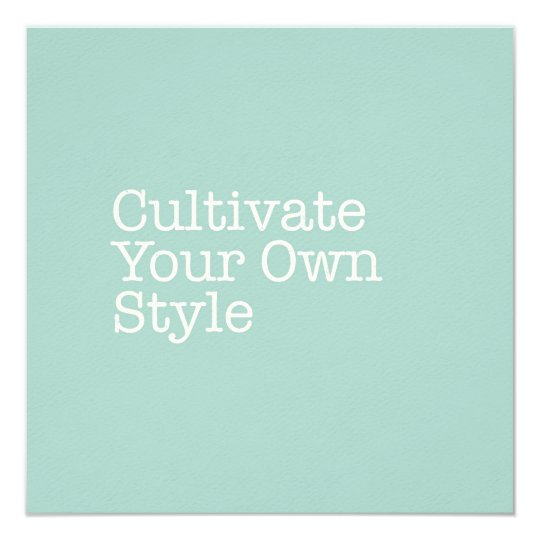Cultivate Your Own Style Note Card
