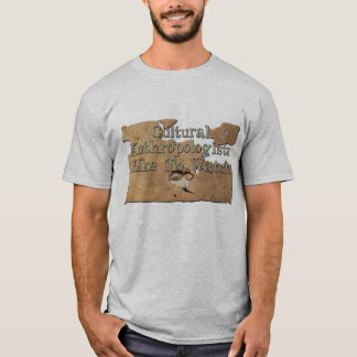 Cultural Anthropologists Like To Watch T-Shirt
