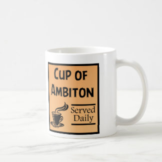 Cup Of Ambition Funny