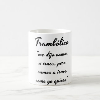 Cup of trambolico with phrase