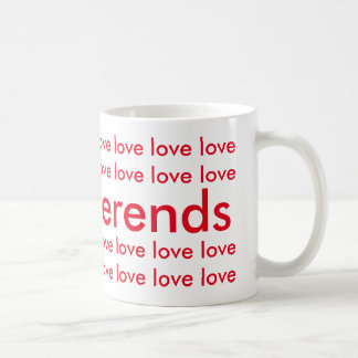 Cup with text: love to never ends