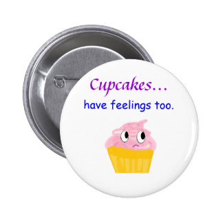 cupcake, Cupcakes... have feelings too. 2 Inch Round Button