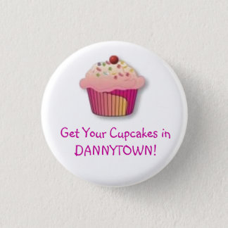 cupcake, Get Your Cupcakes inDANNYTOWN! 1 Inch Round Button
