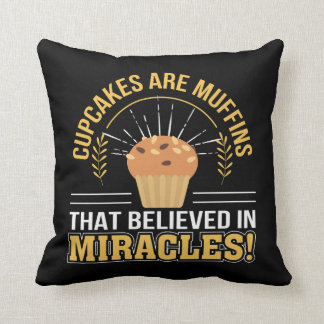 Cupcakes Are Muffins Believed Miracles Throw Pillow