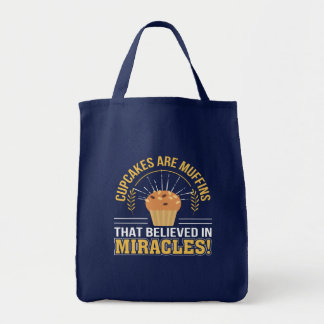 Cupcakes Are Muffins Believed Miracles Tote Bag