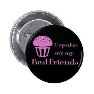Cupcakes are my bestfriends 2 inch round button