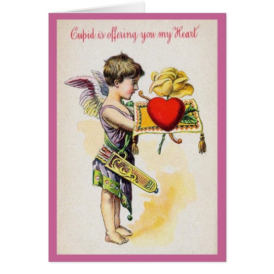 Cupid Is Offering You My Heart Card