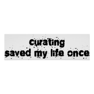 Curating Saved My Life Once Poster