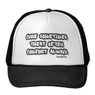 Cure Sometimes Treat Often Comfort Always Quote Trucker Hat