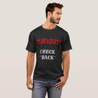 CURIOUS? T-Shirt