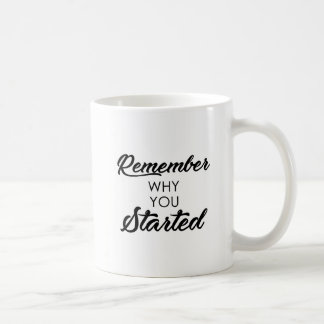 Cursive Letters Remember Why You Started Coffee Mug