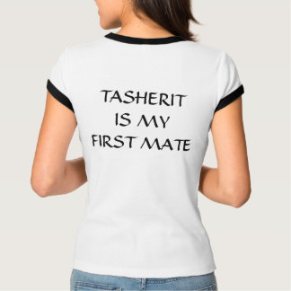 Custard Protocol Shirt: Tasherit Is My First Mate T-Shirt