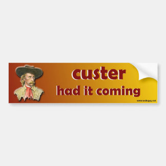 custer had it coming bumper sticker