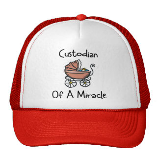 Custodian Of A Miracle New Mom Trucker Hat
