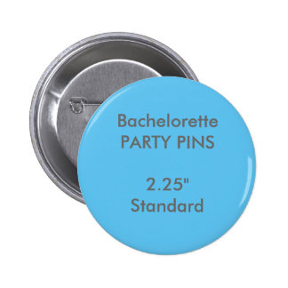 "Custom 2.25"" Standard Round Bachelorette Party Pin"