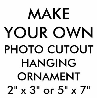 "Custom 2"" x 3"" Photo Cutout Hanging Ornament"