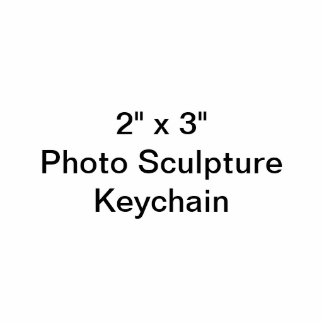 "Custom 2"" x 3"" Photo Sculpture Keychain"