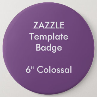"""Custom 6"""" Colossal Round Badge Blank Template 6 Inch Round Button"""